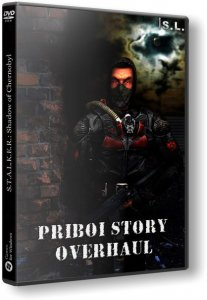 S.T.A.L.K.E.R.: Shadow of Chernobyl - История Прибоя / Priboi Story Overhaul (2014) PC | RePack by SeregA-Lus