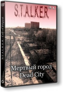 S.T.A.L.K.E.R.: Call of Pripyat - Мертвый город / Dead City (2014) PC | RePack by SeregA-Lus