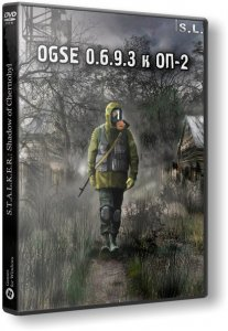 S.T.A.L.K.E.R.: Shadow of Chernobyl - OGSE 0.6.9.3 к ОП-2 (2016) PC | RePack by SeregA-Lus