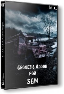 S.T.A.L.K.E.R.: Call of Pripyat - Geonezis Addon for SGM (2011-2013) PC | RePack by SeregA-Lus