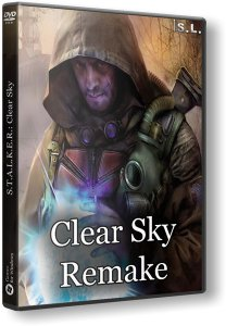 S.T.A.L.K.E.R.: Clear Sky - Remake (2016) PC | RePack by SeregA-Lus
