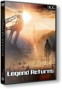 S.T.A.L.K.E.R.: Call of Chernobyl - Legend Returns (2017) PC | RePack by SeregA-Lus