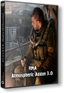 S.T.A.L.K.E.R.: Shadow of Chernobyl - RMA Atmospheric Addon 3.0 (2015) PC | RePack by Brat904
