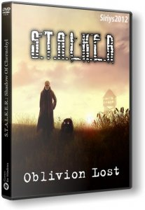 S.T.A.L.K.E.R.: Shadow of Chernobyl - Oblivion Lost (2015) PC | RePack by Siriys2012