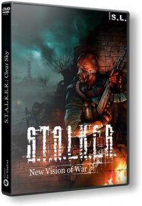 S.T.A.L.K.E.R.: Clear Sky - New Vision of War (2015-2018) PC | RePack by SeregA-Lus