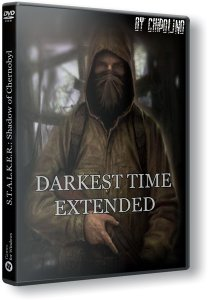 S.T.A.L.K.E.R.: Shadow of Chernobyl - Darkest Time: Extended (2018) PC | RePack by Chipolino