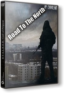 S.T.A.L.K.E.R.: Road To The North (2018) PC | RePack by Chipolino